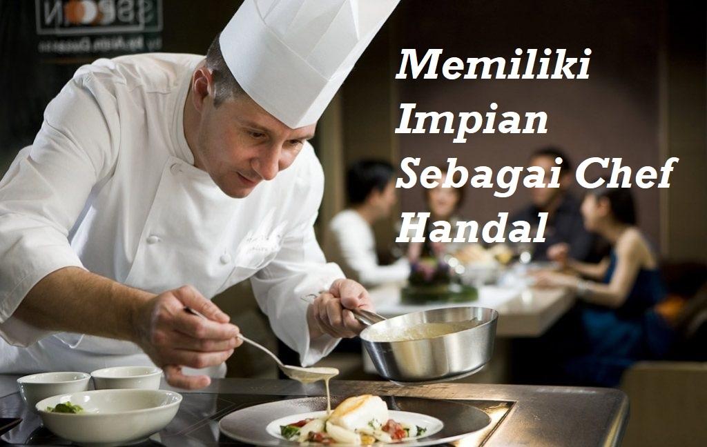 Impian Sebagai Chef Handal