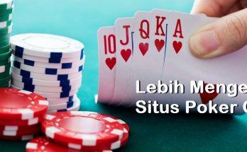 Lebih Mengenal Situs Poker Online